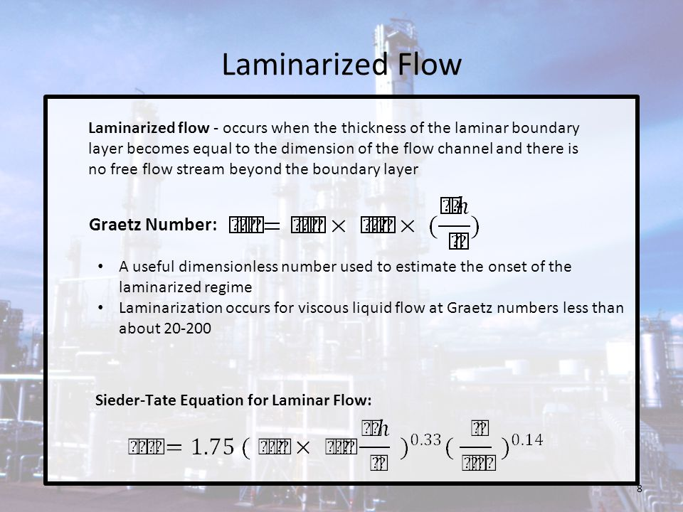 Laminarized Flow Graetz Number: Laminarized flow - occurs when the thickness of the laminar boundary layer becomes equal to the dimension of the flow
