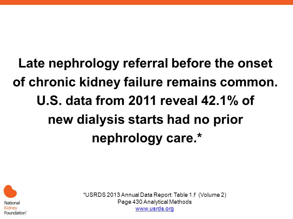 Late nephrology referral before the onset of chronic kidney failure remains common.