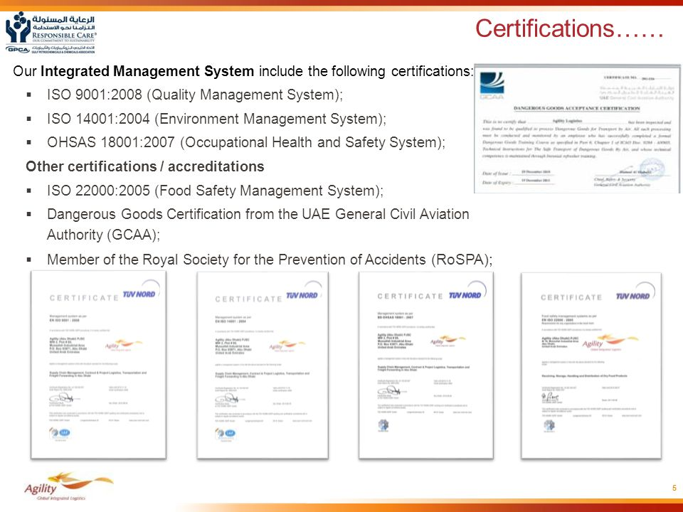 Certifications…… Our Integrated Management System include the following certifications:  ISO 9001:2008 (Quality Management System);  ISO 14001:2004