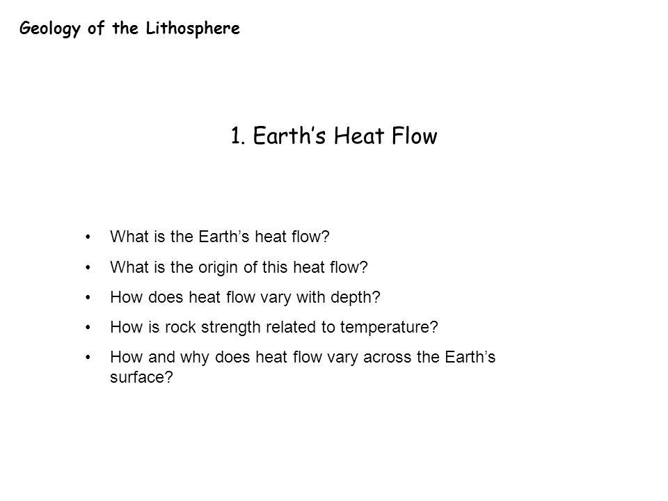 What is the Earth's heat flow.Heat flow is ….