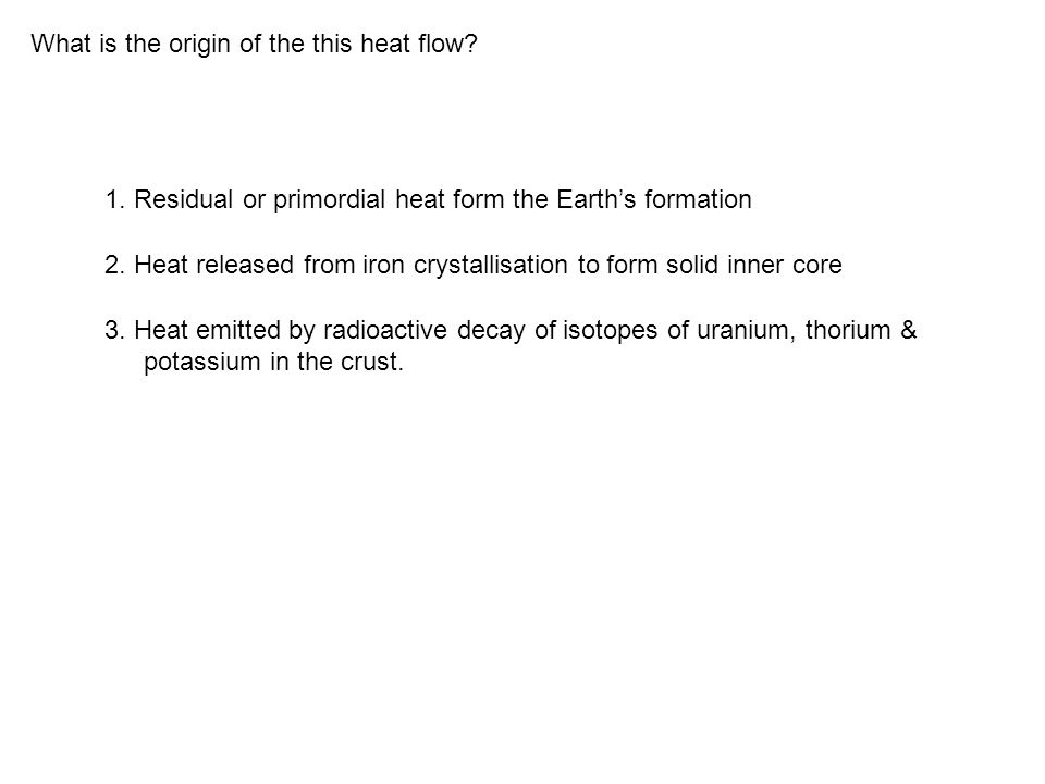 What is the origin of the this heat flow. 1.