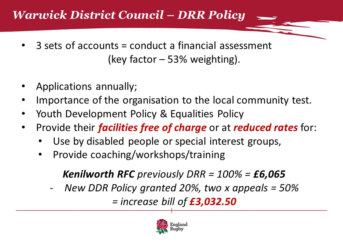 Warwick District Council – DRR Policy 3 sets of accounts = conduct a financial assessment (key factor – 53% weighting). Applications annually; Importa