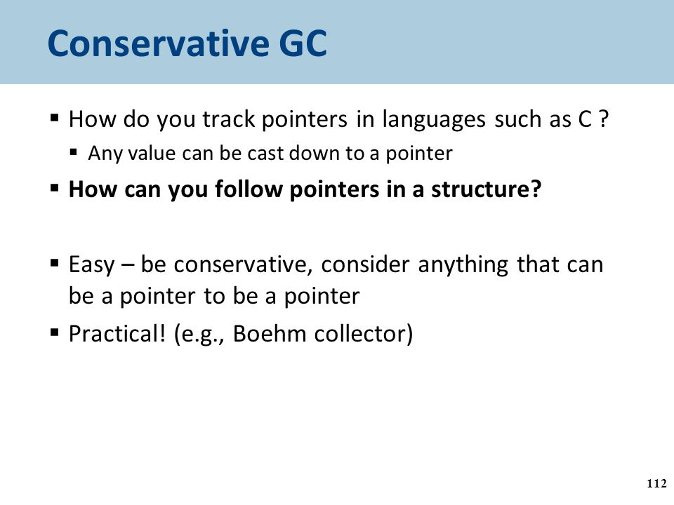 Conservative GC  How do you track pointers in languages such as C .