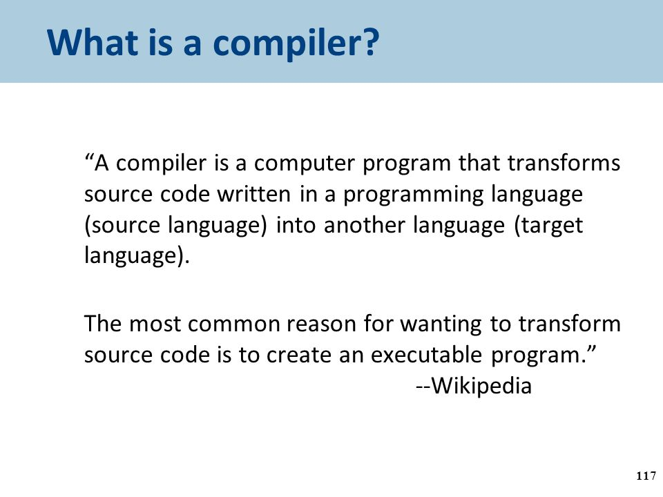 What is a compiler.