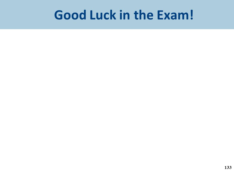 Good Luck in the Exam! 133