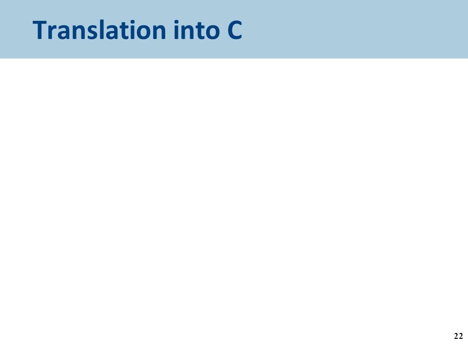 Translation into C 22