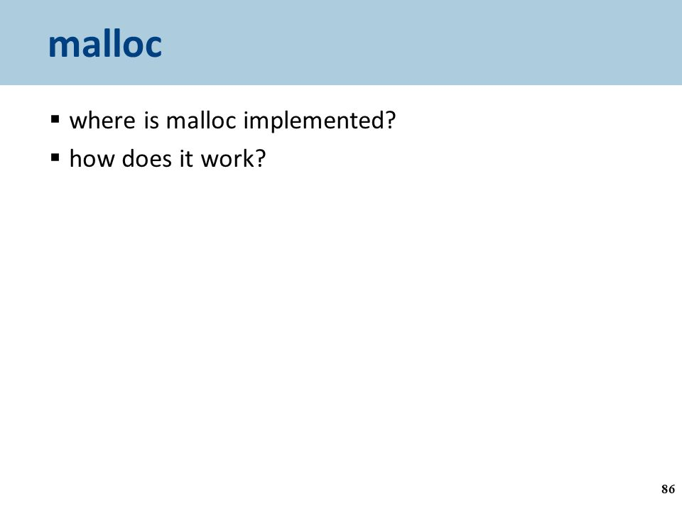 malloc  where is malloc implemented  how does it work 86