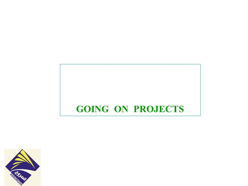 GOING ON PROJECTS