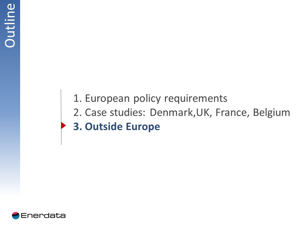 Outline 1. European policy requirements 2. Case studies: Denmark,UK, France, Belgium 3.