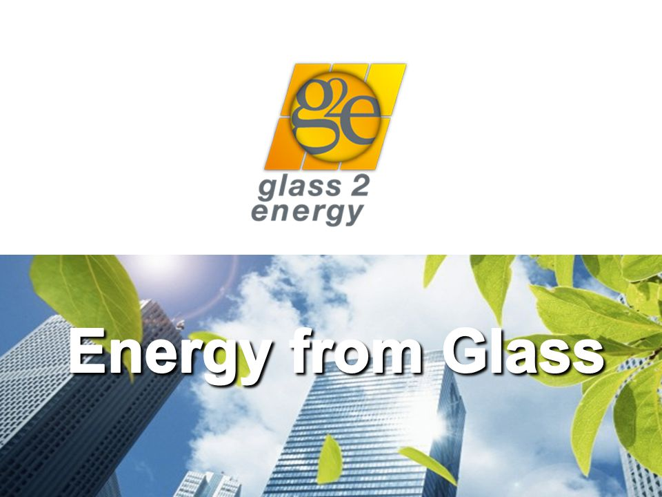 glass2energy 2 The Situation