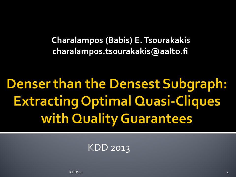 Charalampos (Babis) E. Tsourakakis charalampos.tsourakakis@aalto.fi KDD 2013 KDD 131