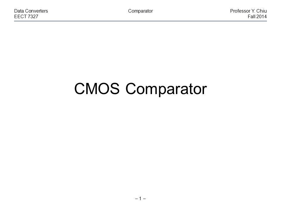 Cho's Comparator – 42 – Data ConvertersComparatorProfessor Y.