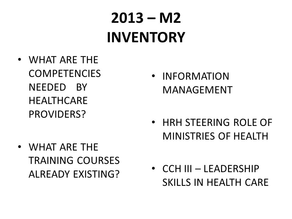 2013 – M2 INVENTORY WHAT ARE THE COMPETENCIES NEEDED BY HEALTHCARE PROVIDERS.