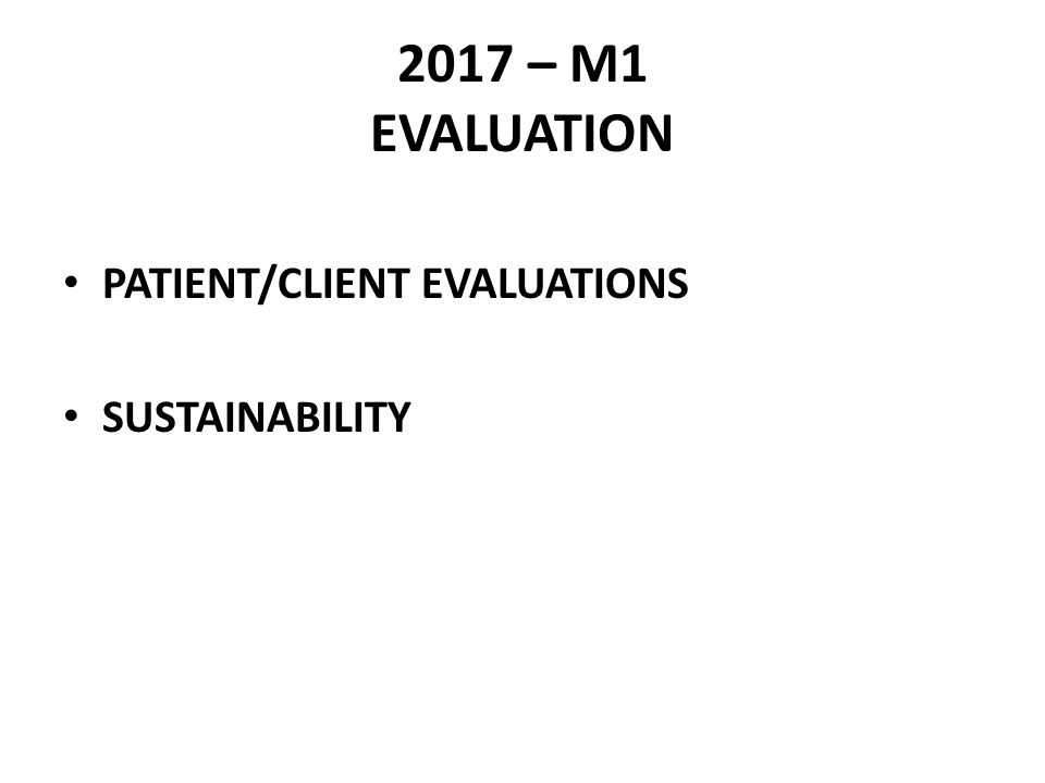 2017 – M1 EVALUATION PATIENT/CLIENT EVALUATIONS SUSTAINABILITY