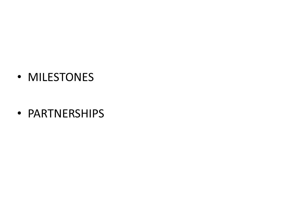 MILESTONES PARTNERSHIPS