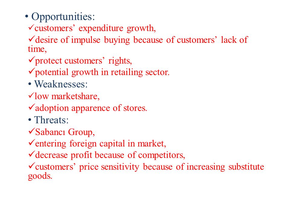 Opportunities: customers' expenditure growth, desire of impulse buying because of customers' lack of time, protect customers' rights, potential growth