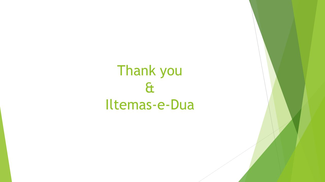 Thank you & Iltemas-e-Dua