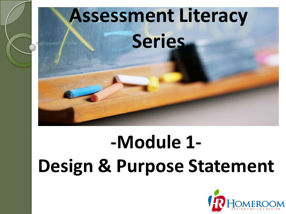 Summary Orientation Module Introduced the Assessment Literacy process used to create high quality measures of student achievement.