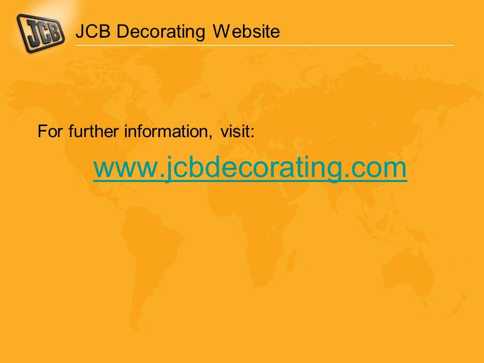 JCB Decorating Website For further information, visit: www.jcbdecorating.com