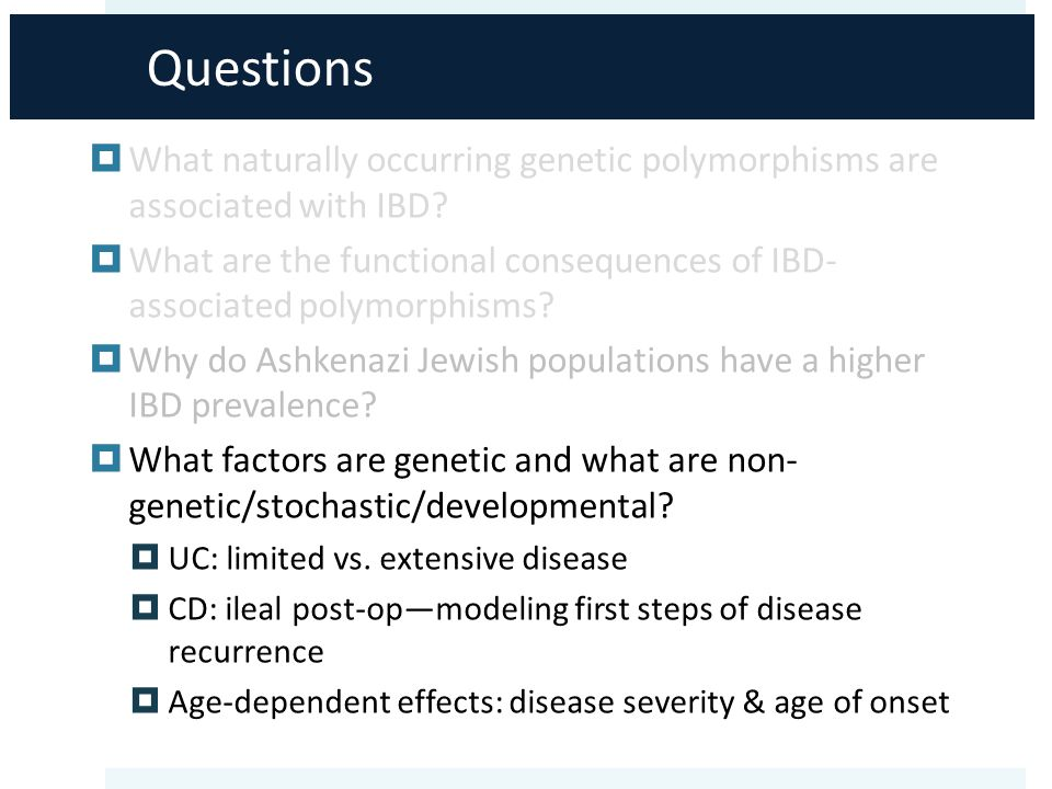 Questions  What naturally occurring genetic polymorphisms are associated with IBD.