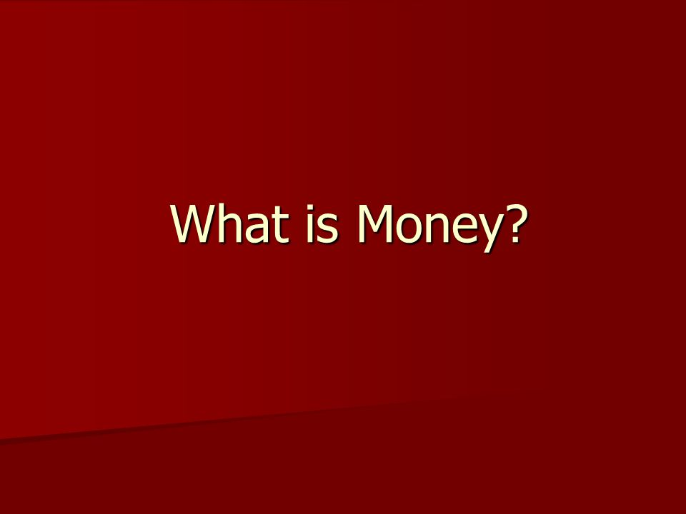 3 functions of money 1)Medium of exchange 2)Store of value 3)Unit of account