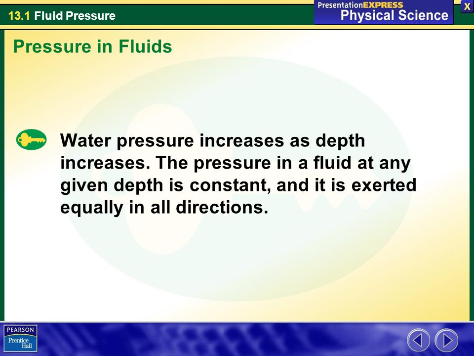 13.1 Fluid Pressure Assessment Questions 4.Which of the following statements about fluid pressure is false.