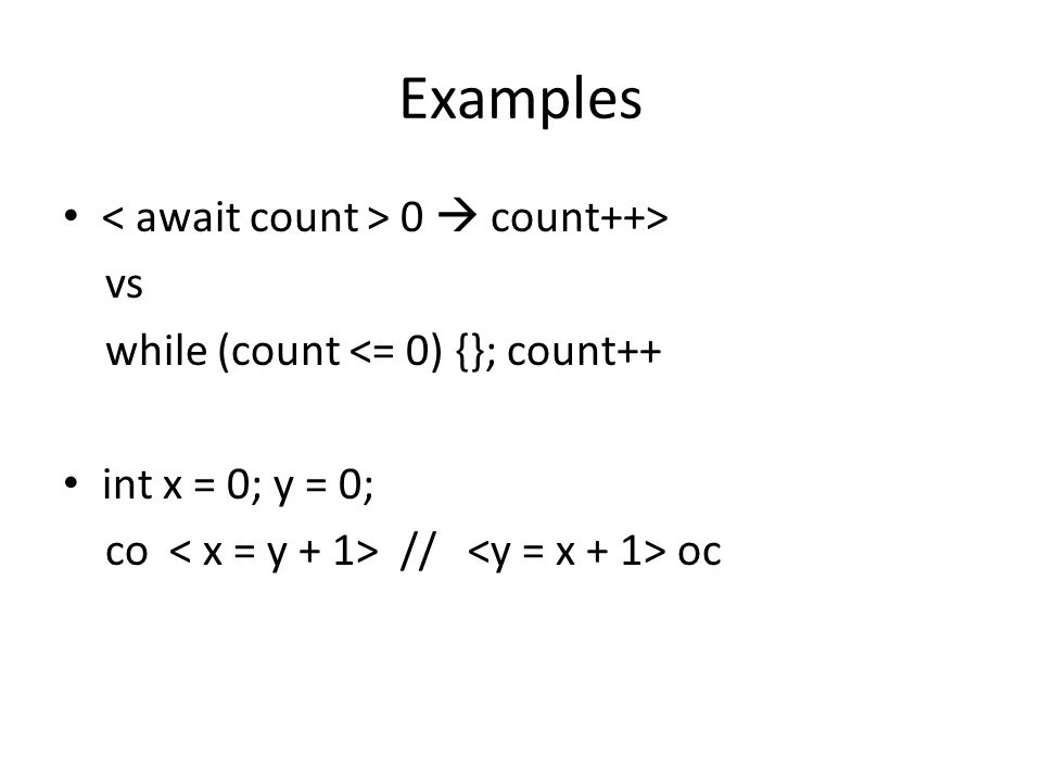 Examples 0  count++> vs while (count <= 0) {}; count++ int x = 0; y = 0; co // oc