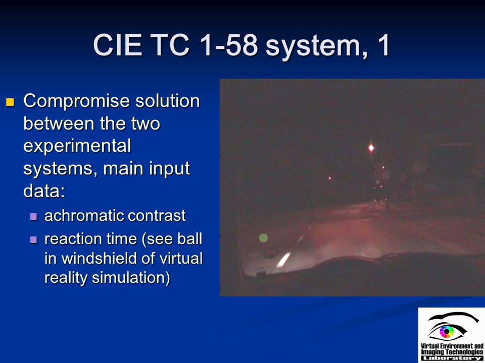 CIE TC 1-58 system, 1 Compromise solution between the two experimental systems, main input data: Compromise solution between the two experimental syst
