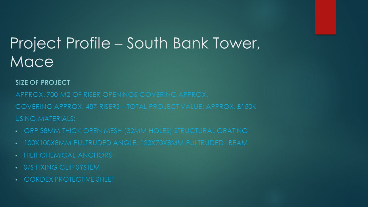 Project Profile – South Bank Tower, Mace SIZE OF PROJECT APPROX.