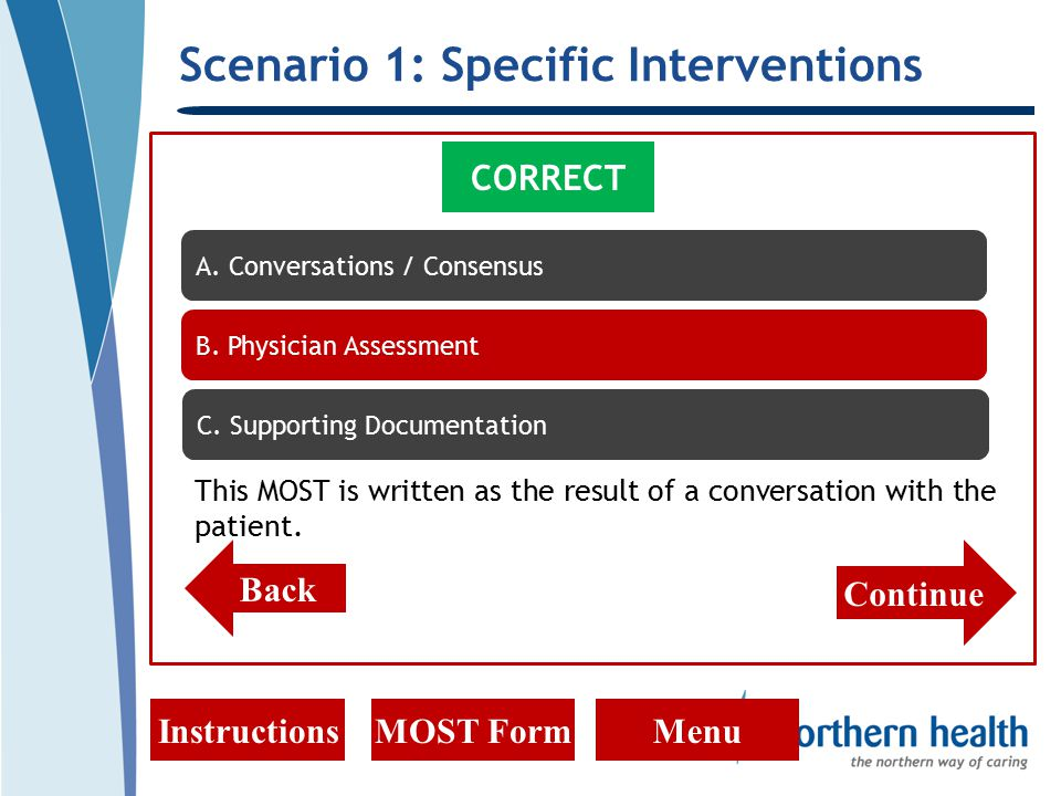 Scenario 1: Specific Interventions InstructionsMOST FormMenu CORRECT This MOST is written as the result of a conversation with the patient.