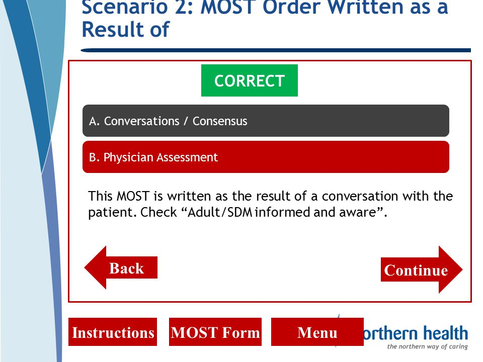 Scenario 2: MOST Order Written as a Result of InstructionsMOST FormMenu CORRECT This MOST is written as the result of a conversation with the patient.