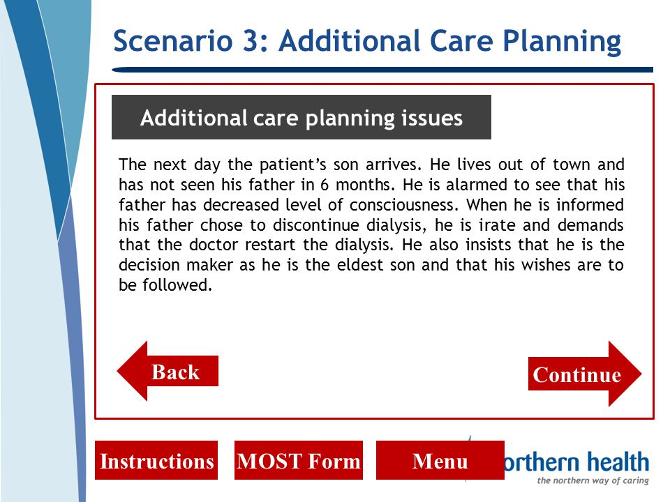 Scenario 3: Additional Care Planning InstructionsMOST FormMenu Additional care planning issues The next day the patient's son arrives.