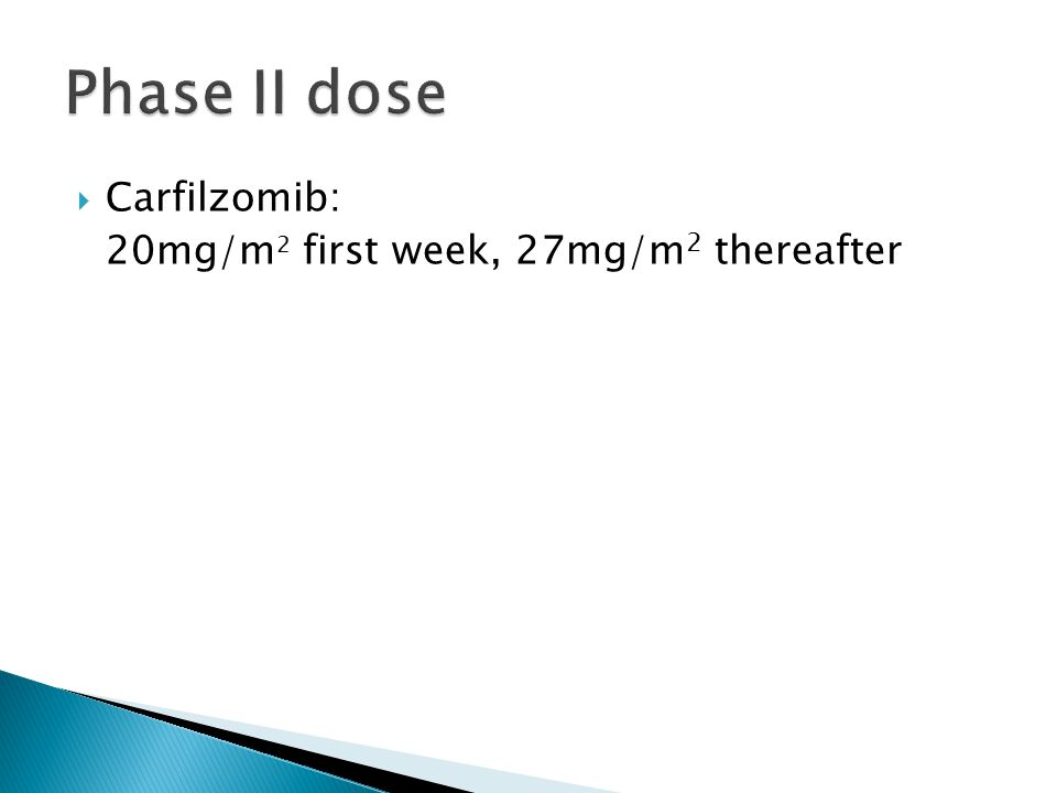  Carfilzomib: 20mg/m 2 first week, 27mg/m 2 thereafter