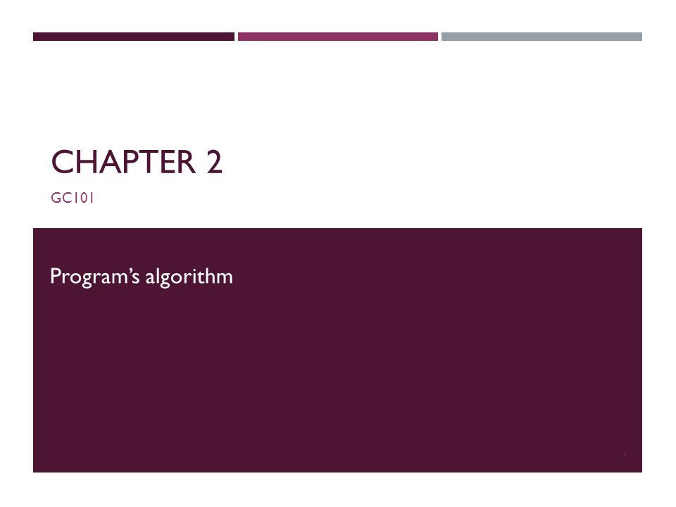 CHAPTER 2 GC101 Program's algorithm 1