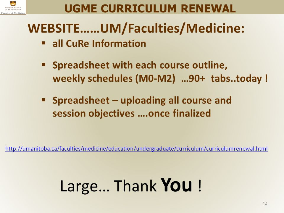 42   WEBSITE……UM/Faculties/Medicine:  all CuRe Information  Spreadsheet with each course outline, weekly schedules (M0-M2) …90+ tabs..today .