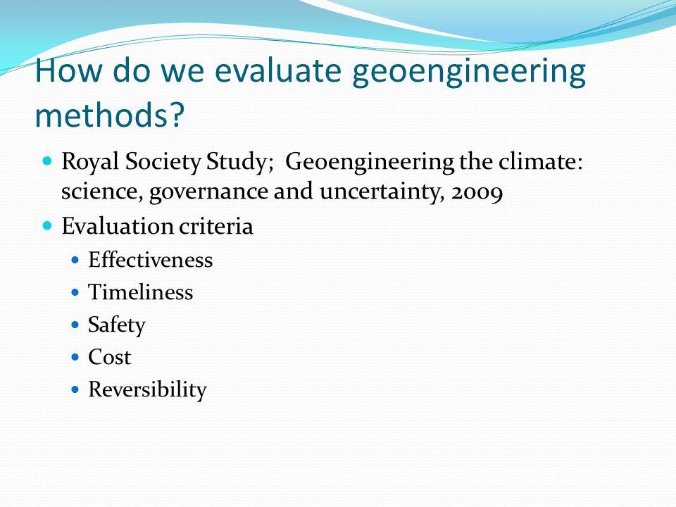How do we evaluate geoengineering methods.