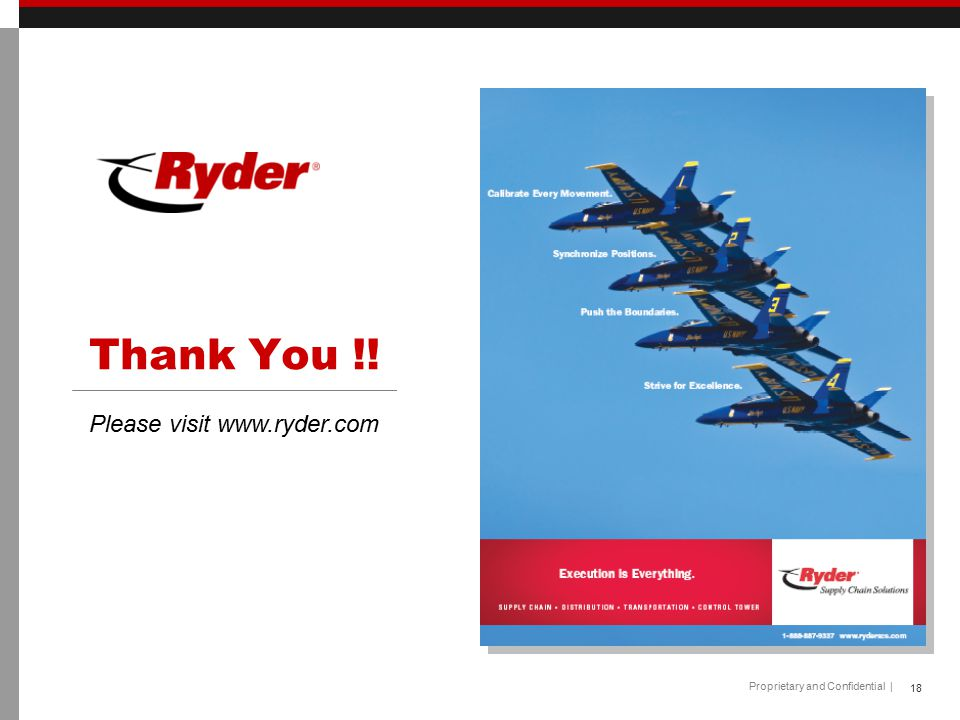 Proprietary and Confidential | Thank You !! 18 Please visit www.ryder.com