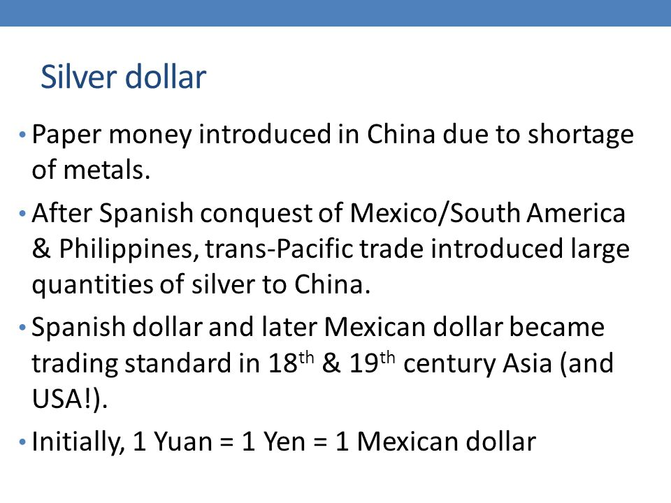 Silver dollar Paper money introduced in China due to shortage of metals.