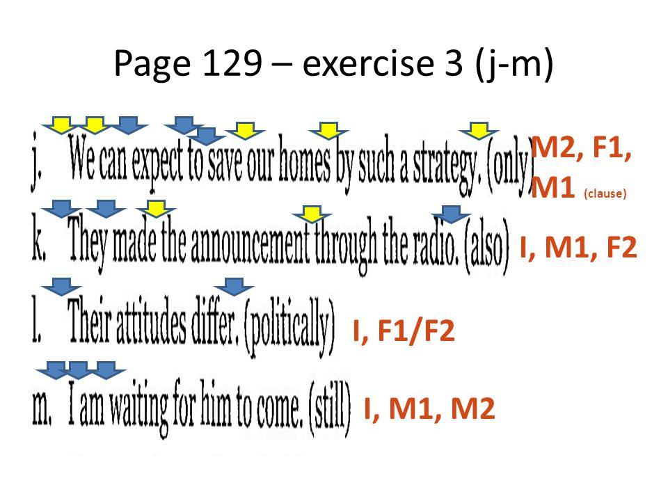 Page 129 – exercise 3 (j-m) M2, F1, M1 (clause) I, M1, F2 I, F1/F2 I, M1, M2