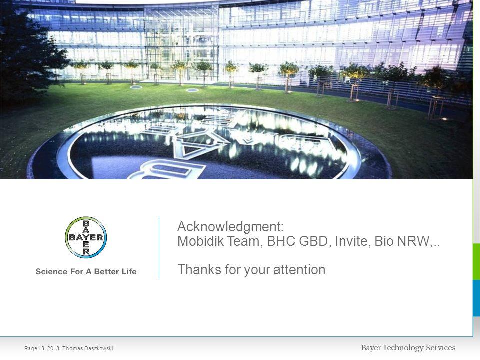 Acknowledgment: Mobidik Team, BHC GBD, Invite, Bio NRW,.. Thanks for your attention Page 18 2013, Thomas Daszkowski