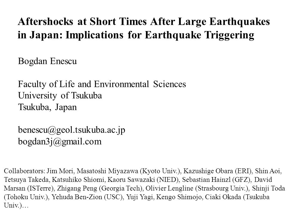 Aftershocks at Short Times After Large Earthquakes in Japan: Implications for Earthquake Triggering Bogdan Enescu Faculty of Life and Environmental Sc