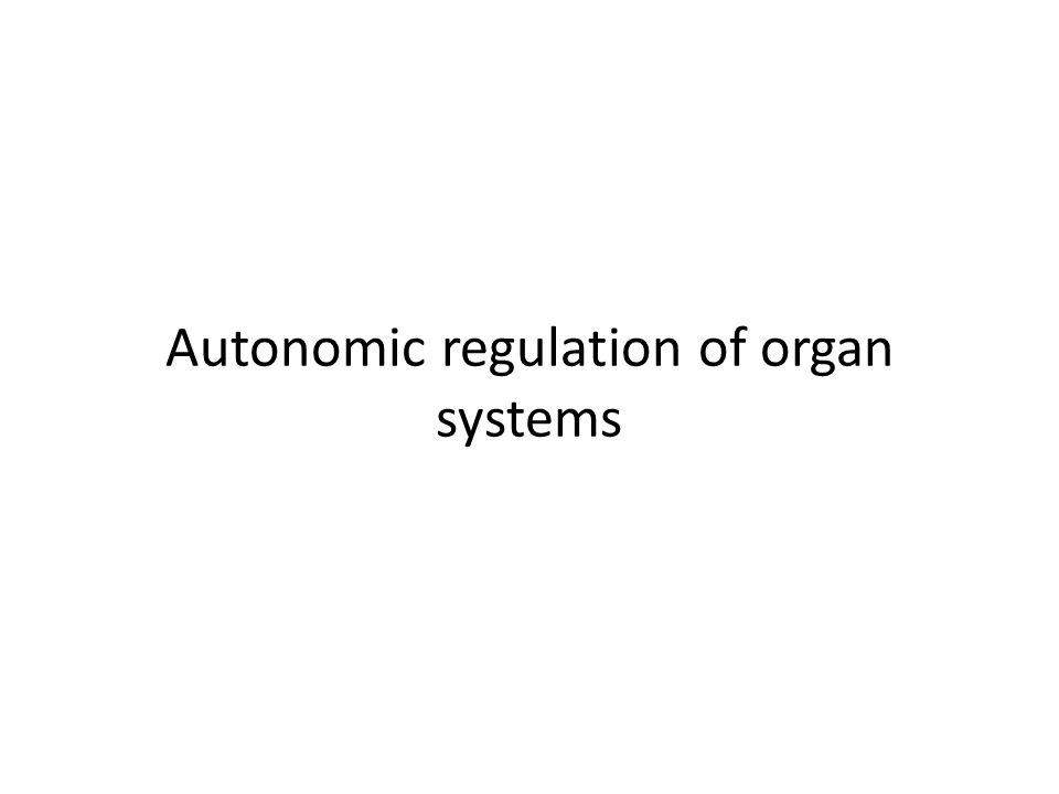 Autonomic regulation of organ systems