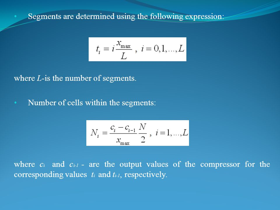 Segments are determined using the following expression: where L-is the number of segments.