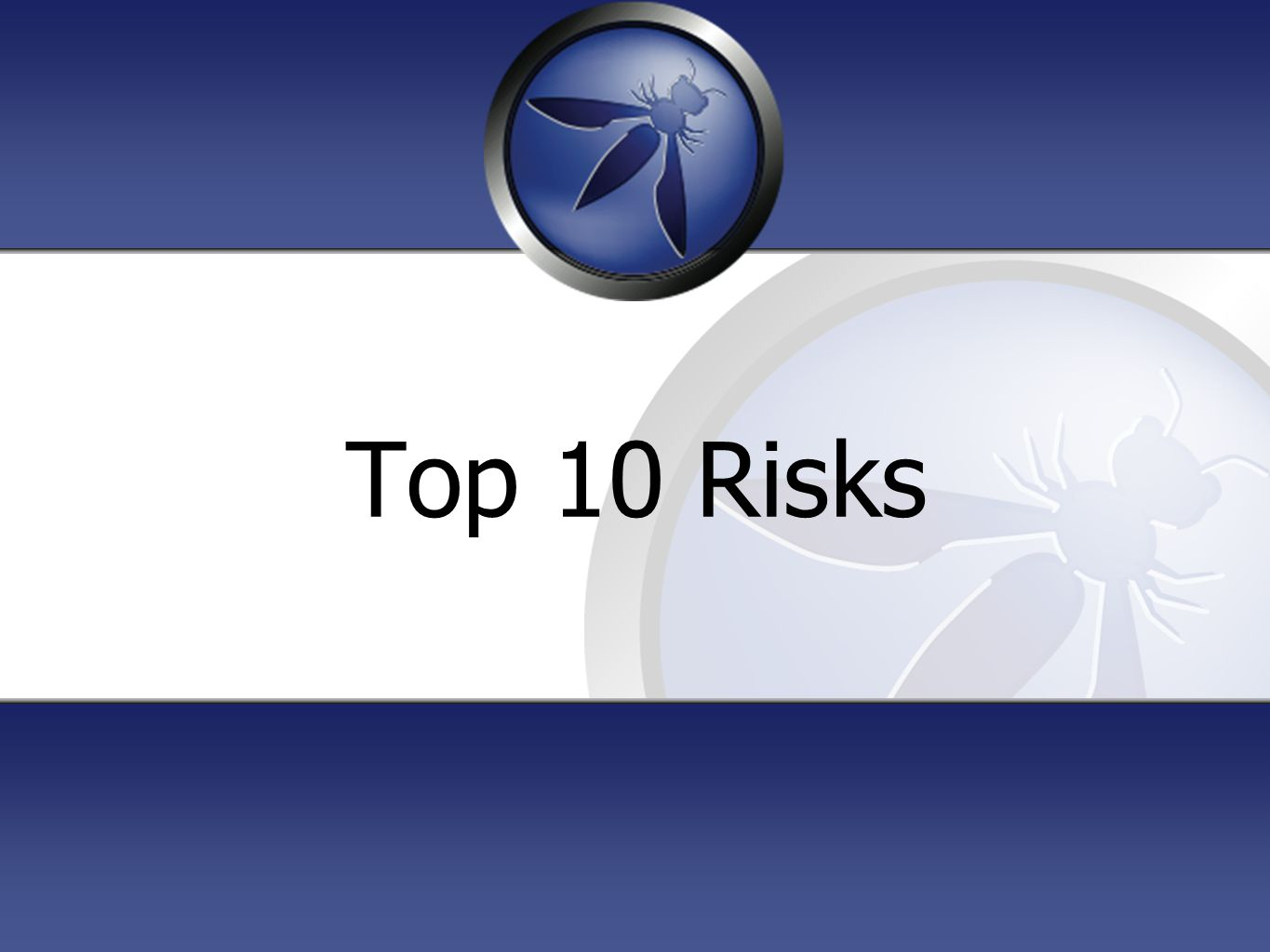 10 Top 10 Risks Intended to be platform-agnostic Focused on areas of risk rather than individual vulnerabilities Weighted utilizing the OWASP Risk Rating Methodology https://www.owasp.org/index.php/OWASP_Risk_Rating_Methodology Thanks to everyone who participated