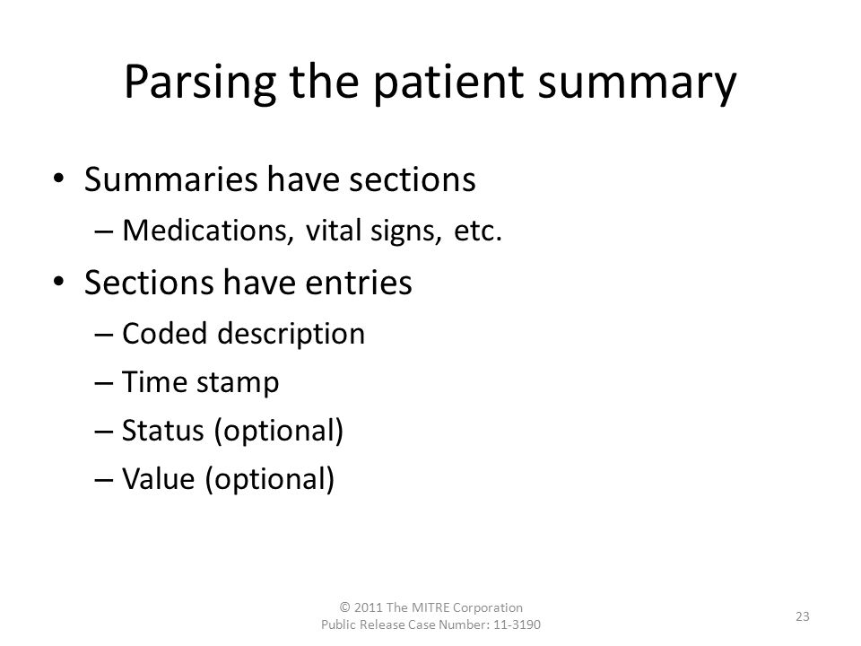 Parsing the patient summary Summaries have sections – Medications, vital signs, etc.