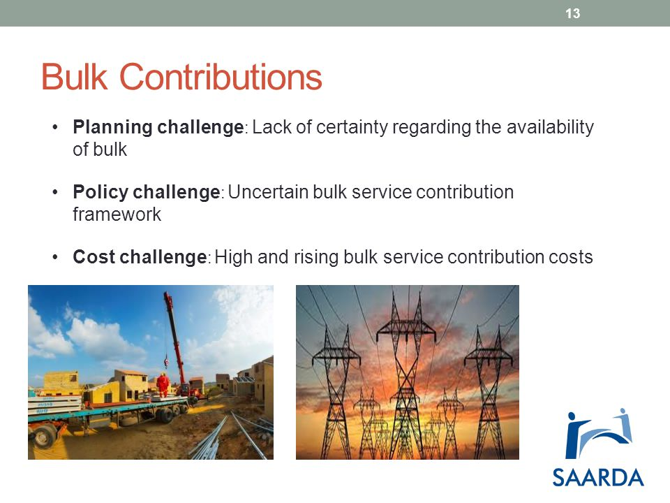 Bulk Contributions Planning challenge : Lack of certainty regarding the availability of bulk Policy challenge : Uncertain bulk service contribution framework Cost challenge : High and rising bulk service contribution costs 13