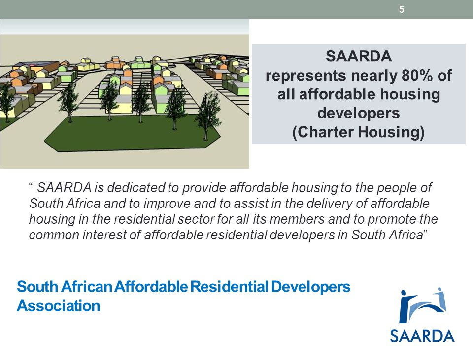 SAARDA can: Support government to achieve housing delivery targets Link government with affordable housing developer issues Be a platform for municipalities to engage with the sector Promote common agenda to keep housing accessible (contain costs) 6