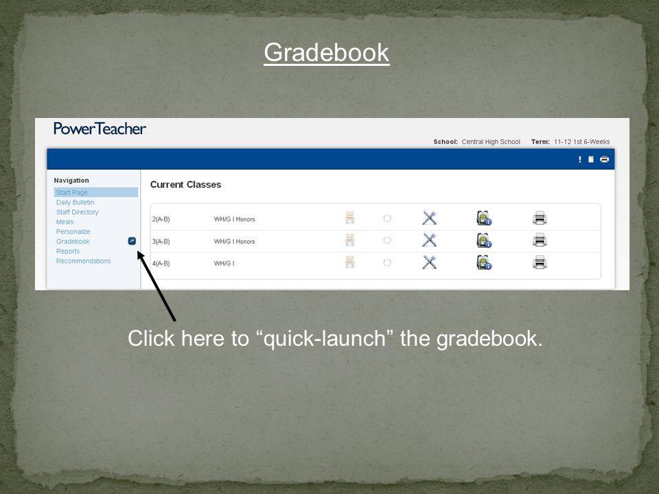 """Gradebook Click here to """"quick-launch"""" the gradebook."""