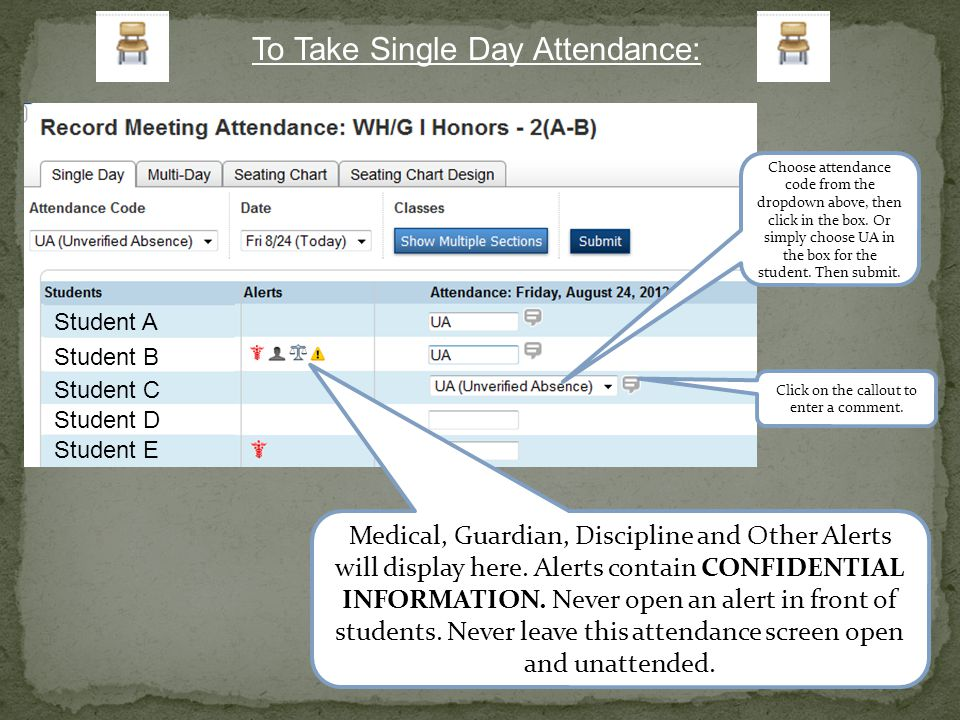 Student A Student C Student D Student E Student B To Take Single Day Attendance: Choose attendance code from the dropdown above, then click in the box.