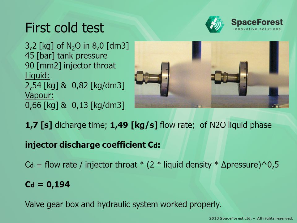 2013 SpaceForest Ltd. – All rights reserved. First cold test